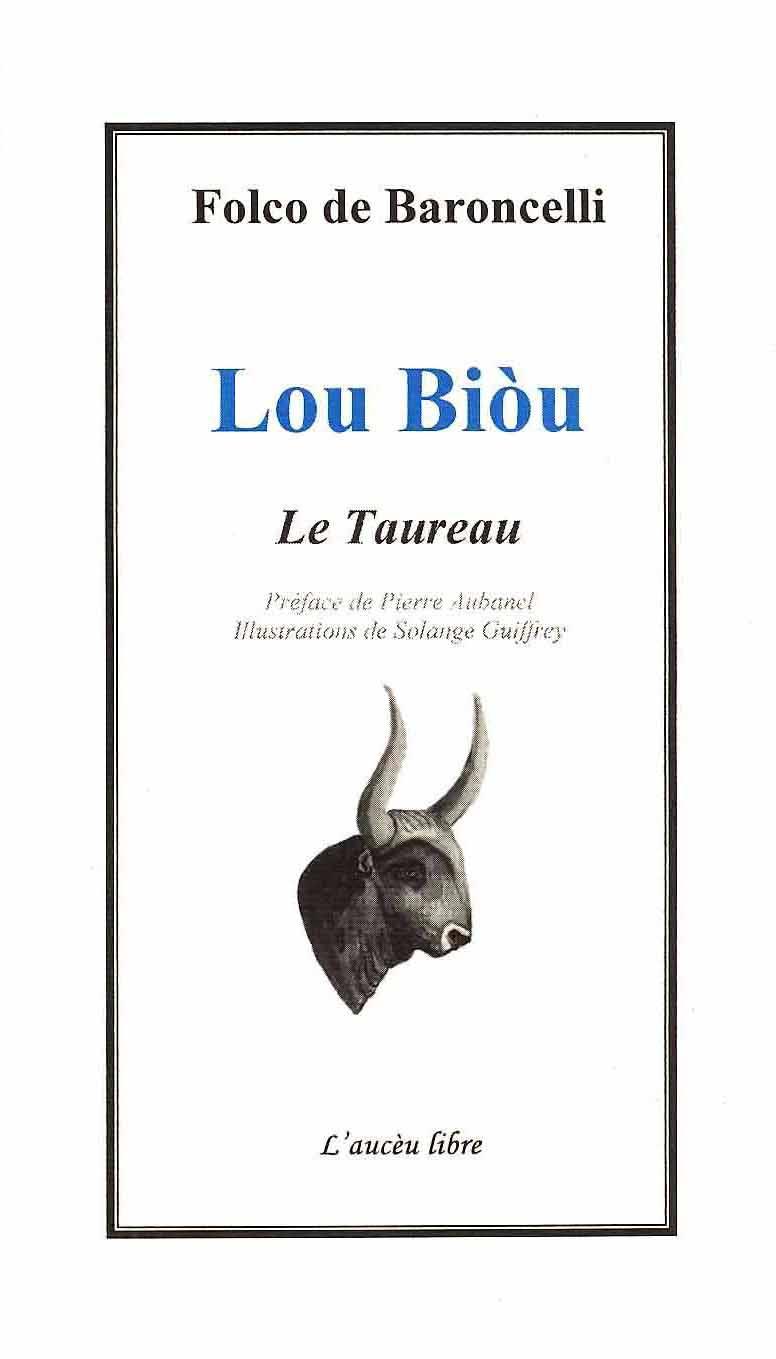 Lou Biòu, Le Taureau, Folco de Baroncelli